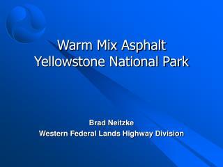 Warm Mix Asphalt Yellowstone National Park