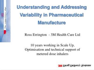 Understanding and Addressing Variability in Pharmaceutical Manufacture