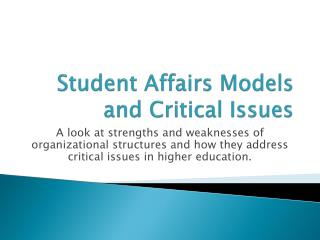 Student Affairs Models and Critical Issues