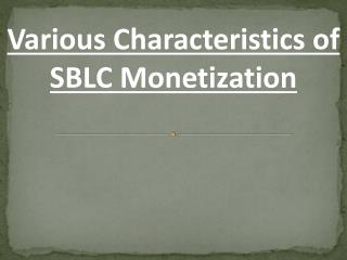 SBLC Monetization Various Characteristics