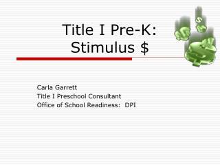 Title I Pre-K:   Stimulus