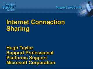 Internet Connection Sharing Hugh Taylor