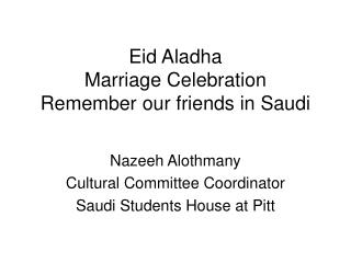 Eid Aladha  Marriage Celebration Remember our friends in Saudi