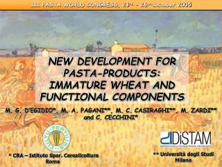 NEW DEVELOPMENT FOR           PASTA-PRODUCTS:  IMMATURE WHEAT AND     FUNCTIONAL COMPONENTS