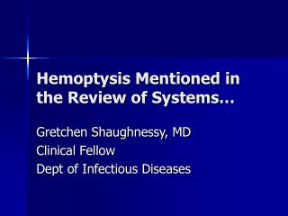 Hemoptysis Mentioned in the Review of Systems