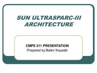 SUN ULTRASPARC-III ARCHITECTURE