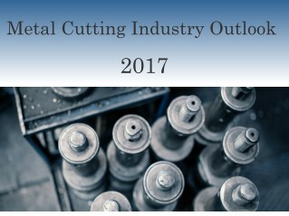 Metal Cutting Industry Outlook 2017
