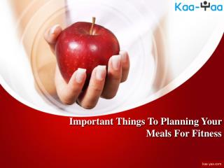 Important Things To Planning Your Meals For Fitness
