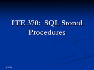 ITE 370:  SQL Stored Procedures
