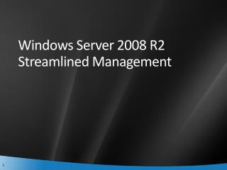 Windows Server 2008 R2 Streamlined Management
