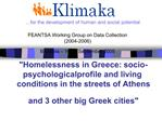 Homelessness in Greece: socio-psychological profile and living conditions in the streets of Athens and 3 other big Greek