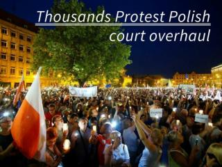 Thousands protest as Poland's Senate passes contested judiciary bil