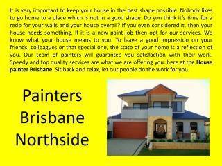 Professional House Painters Brisbane will spend the time needed to prepare your home.