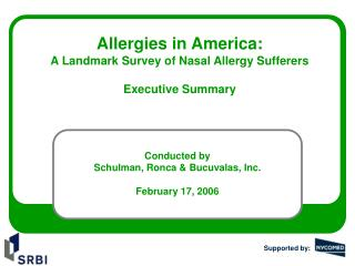 Allergies in America:  A Landmark Survey of Nasal Allergy Sufferers  Executive Summary