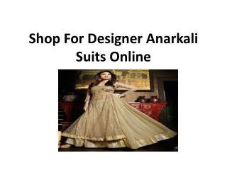 Shop For Designer Anarkali Suits Online