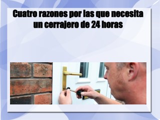 Cuatro razones por las que necesita un cerrajero de 24 horas