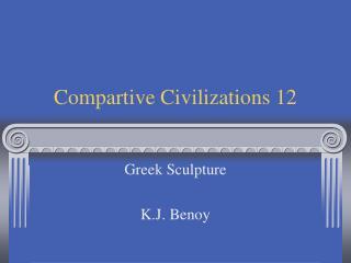 Compartive Civilizations 12