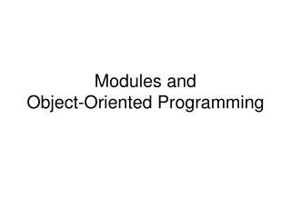 Modules and Object-Oriented Programming