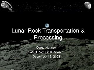 Lunar Rock Transportation  Processing