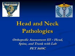 Head and Neck Pathologies