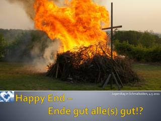 Happy End      Ende gut alles gut