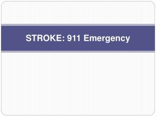 STROKE: 911 Emergency
