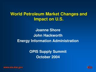 World Petroleum Market Changes and Impact on U.S.