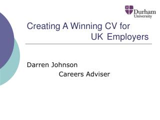 Creating A Winning CV for      UK  Employers