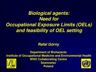 Biological agents:  Need for  Occupational Exposure Limits OELs  and feasibility of OEL setting