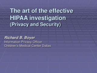 The art of the effective  HIPAA investigation  Privacy and Security