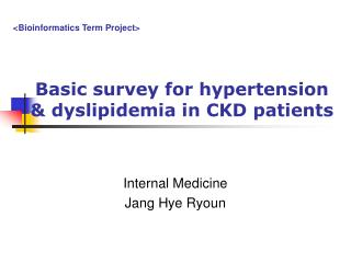 Basic survey for hypertension  dyslipidemia in CKD patients