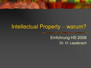 Intellectual Property   warum