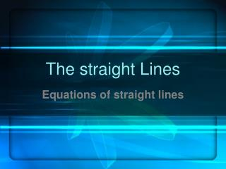 The straight Lines