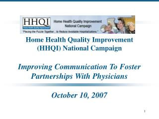 Home Health Quality Improvement  HHQI National Campaign  Improving Communication To Foster Partnerships With Physicians