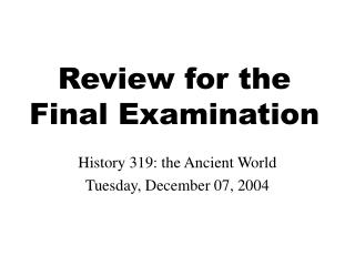 Review for the Final Examination