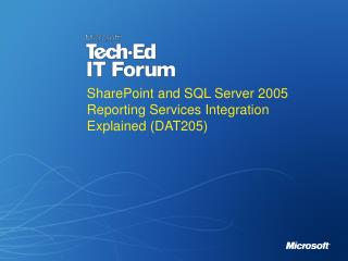 SharePoint and SQL Server 2005 Reporting Services Integration Explained DAT205