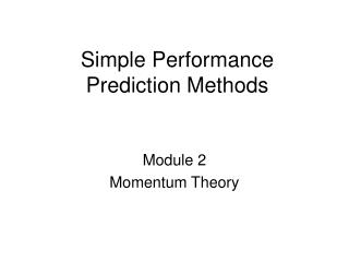 Simple Performance  Prediction Methods
