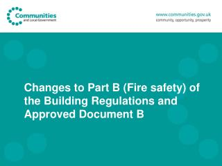 Changes to Part B Fire safety of the Building Regulations and Approved Document B