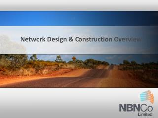 Network Design  Construction Overview