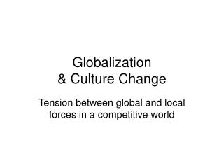 Globalization   Culture Change