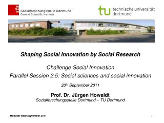 Shaping Social Innovation by Social Research    Challenge Social Innovation  Parallel Session 2.5: Social sciences and s