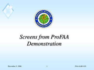 Screens from ProFAA Demonstration