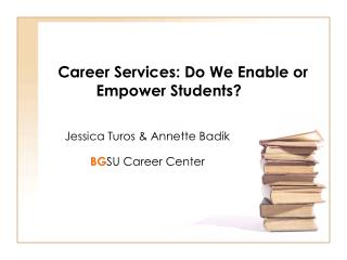 Career Services: Do We Enable or Empower Students