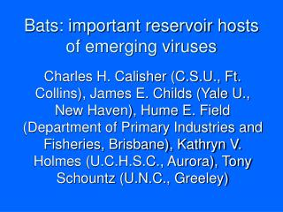 Bats: important reservoir hosts of emerging viruses