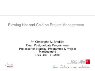 Blowing Hot and Cold on Project Management
