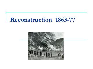 Reconstruction  1863-77