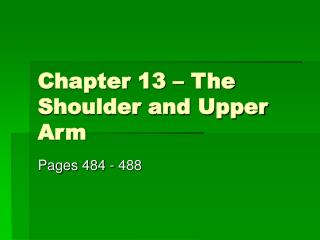 Chapter 13   The Shoulder and Upper Arm