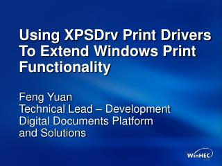 Using XPSDrv Print Drivers To Extend Windows Print Functionality