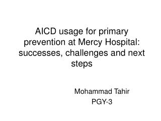 AICD usage for primary prevention at Mercy Hospital: successes, challenges and next steps