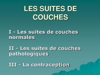 LES SUITES DE COUCHES